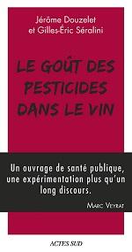 Le goût des pesticides dans le vin, Jérôme DOUZELET et Gilles-EricSERALINI