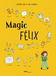 Magic Félix, Séverine VIDAL et Kim CONSIGNY