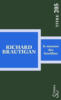Le monstre des Hawkline, Richard BRAUTIGAN