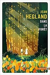 Dans la forêt, Jean HEGLAND,Gallmeister