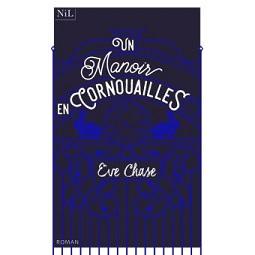 Un manoir en Cornouailles, Eve CHASE,Nil
