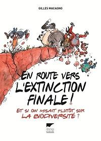 En route vers l'extinction finale !, Gilles MACAGNO, Delachaux etNiestlé