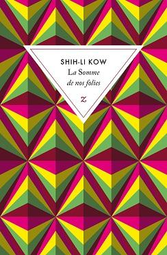 La somme de nos folies, Shih-LiKOW