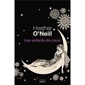 Les enfants de coeur, Heather O'NEILL,Seuil