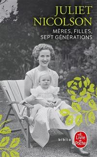 Mères, filles, sept générations, Juliet NICOLSON, Le Livre dePoche