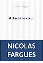 Attache le coeur, Nicolas FARGUES, POL
