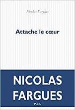 Attache le coeur, Nicolas FARGUES,POL
