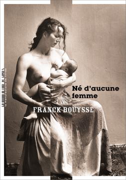 Né d'aucune femme, FranckBOUYSSE