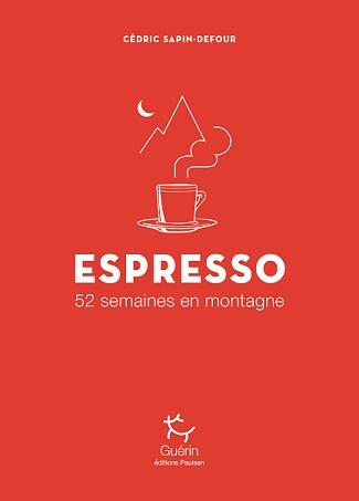 Espresso, 52 semaines en montagne, CédricSAPIN-DEFOUR