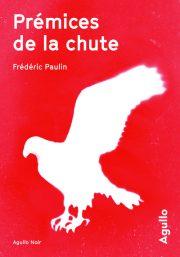 Prémices de la chute, FrédéricPAULIN