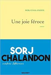 Une joie féroce, Sorj CHALANDON,Grasset