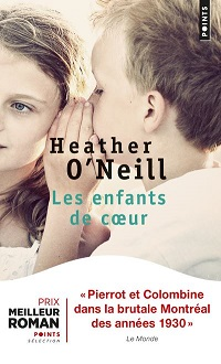 Les enfants de coeur, Heather O'NEILL, Points