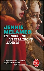 Et nous ne vieillirons jamais, Jennie MELAMED, Le livre depoche