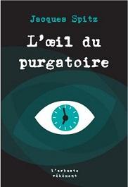 L'œil du purgatoire, JacquesSPITZ