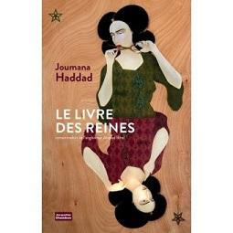 Le Livre des Reines, Joumana HADDAD, JacquelineChambon