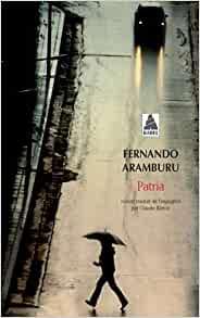 Patria, Fernando ARAMBURU,Babel