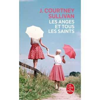 Les anges et tous les saints, Courtney SULLIVAN, Le Livre dePoche