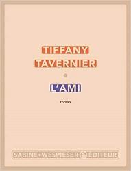 L'ami, Tiffany TAVERNIER, SabineWespieser