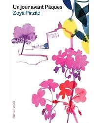 Un jour avant Pâques, Zoyâ PIRZAD,Zulma