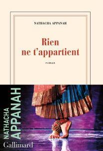 Rien ne t'appartient, Nathacha APPANAH,Gallimard
