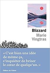 Blizzard, Marie VINGTRAS,L'Olivier