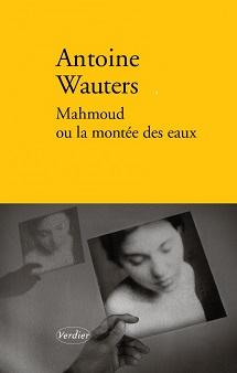 Mahmoud ou la montée des eaux, AntoineWAUTERS